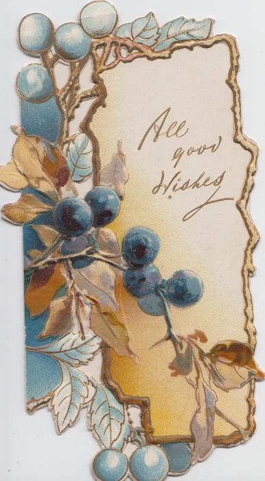 ALL GOOD WISHES in gilt on white/gold panel, virginia creeper leaves & blue berries left,