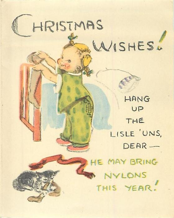 CHRISTMAS WISHES! HANG UP THE LISLE 'UNS ... young girl in pigtails  hangs sock on bedframe, cat chews on matching sock
