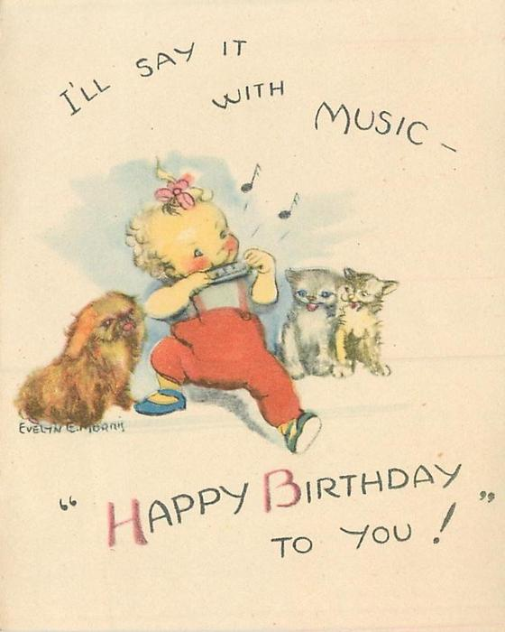 """I'LL SAY IT WITH MUSIC """"HAPPY BIRTHDAY TO YOU!"""" toddler plays harmonics, dog left & two kittens right"""