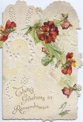 THERE'S GLADNESS IN REMEMBRANCE below bronze pansies, heavily perforated white & grey background