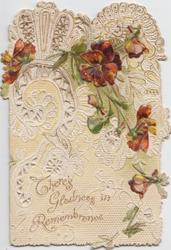 THERE'S GLADNESS IN REMEMBRANCE bronze pansies above on perforated white designed background