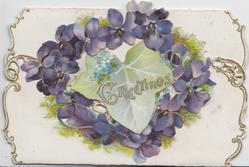 GREETINGS in gilt on ivy leaf coming through large perforation encircled by violets