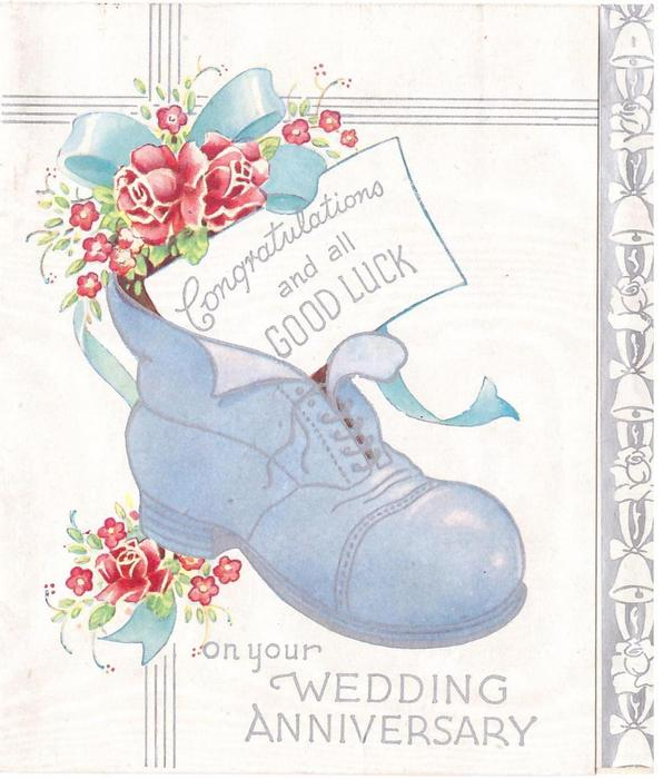 CONGRATULATIONS AND ALL GOOD LUCK ON YOUR WEDDING ANNIVERSARY blue shoe filled with roses, panel of bells right & violets