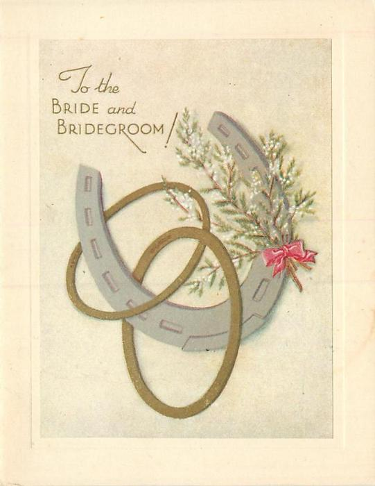 TO THE BRIDE AND BRIDEGROOM! two gold rings, horseshoe & white heather