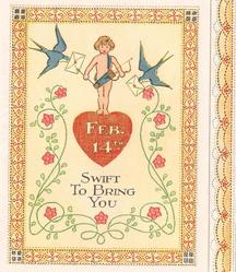 FEB. 14TH SWIFT TO BRING YOU cupid stands on heart, swallow on each side, filigree border, pink flowers