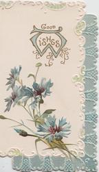 GOOD WISHES (W illuminated) in gilt at top over blue cornflowers, blue design right & base