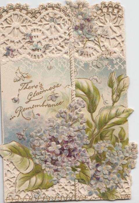 THERE'S GLADNESS IN REMEMBRANCE over lilac at base of heavily perforated front flaps