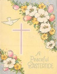 A PEACEFUL EASTERTIDE dove above lilac cross, floral bunches bottom left & top right corners