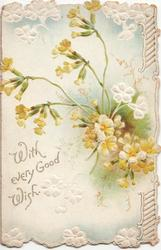 WITH EVERY GOOD WISH yellow primroses,  perforated, white flowery designs