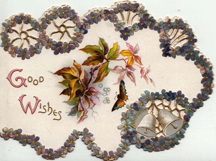 GOOD WISHES in gilt, ornate perforated forget-me-not  & bells design around virginia creeper leaves & butterfly