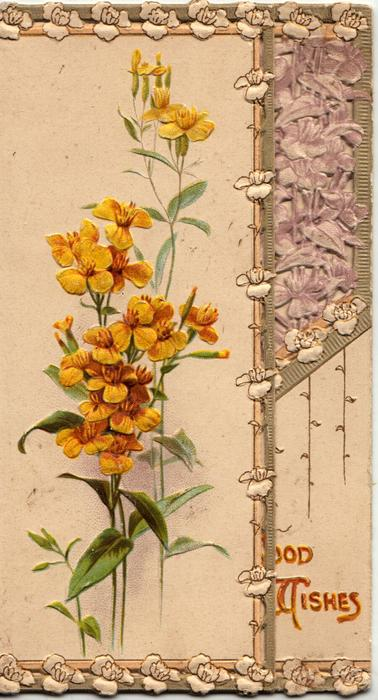 GOOD WISHES in red below  right, yellow wallflowers left front, perforated edge design, stylised flowers on narrow right flap
