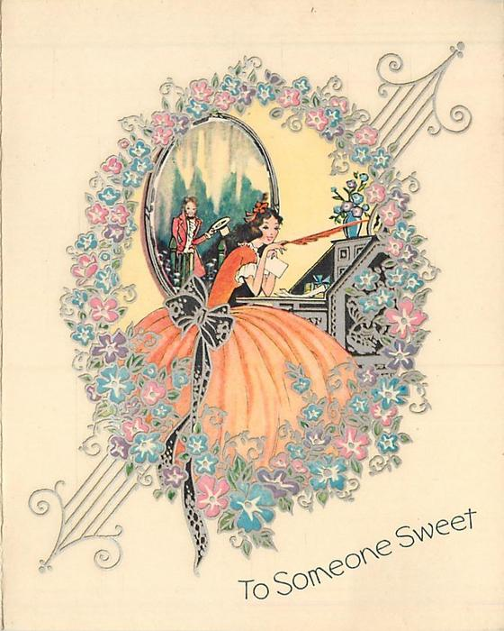 TO SOMEONE SWEET woman in orange dress faces right, long quill in hand, gentleman reflected in mirror, silvered floral frame