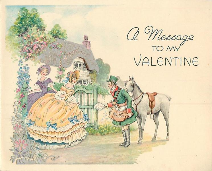 A MESSAGE TO MY VALENTINE woman in yellow dress receives letter from delivery man with horse, cottage behind left