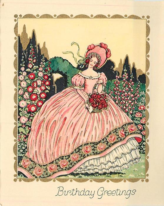 BIRTHDAY GREETINGS woman in gigantic pink hoop dress & bonnet holds basket of roses, hollyhocks & foxglove surround