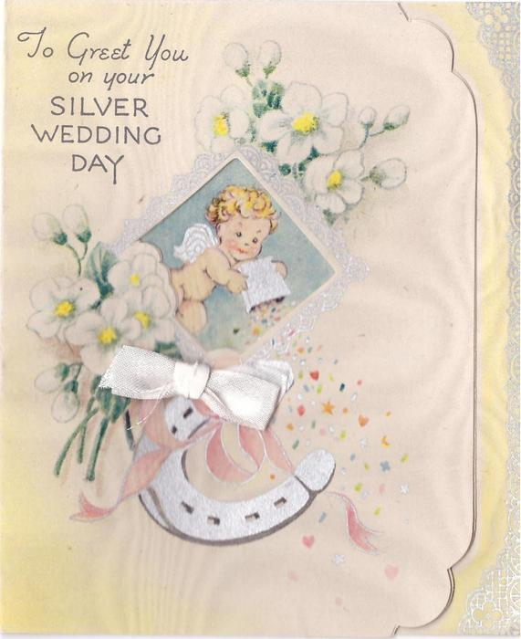 TO GREET YOU ON YOUR SILVER WEDDING DAY angel in perforated window, white flowers, horseshoe & white applique ribbon