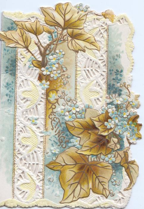 GREETINGS in gilt across blue forget-me-nots, brown ivy leaves above & below on much perforated front