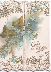 GOOD WISHES in gilt lower right below blue  forget-me-nots, & ivy leaves on both front flaps perforated design of stylised ivy leaves above & below