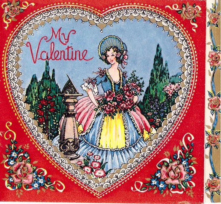 MY VALENTINE  woman holds pink roses in garden, sundial left, elaborate heart frame & red background with flowers