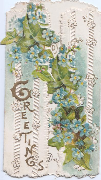 GREETINGS in gilt reading down perforated design ivy leaves & forget-me-nots diagonally