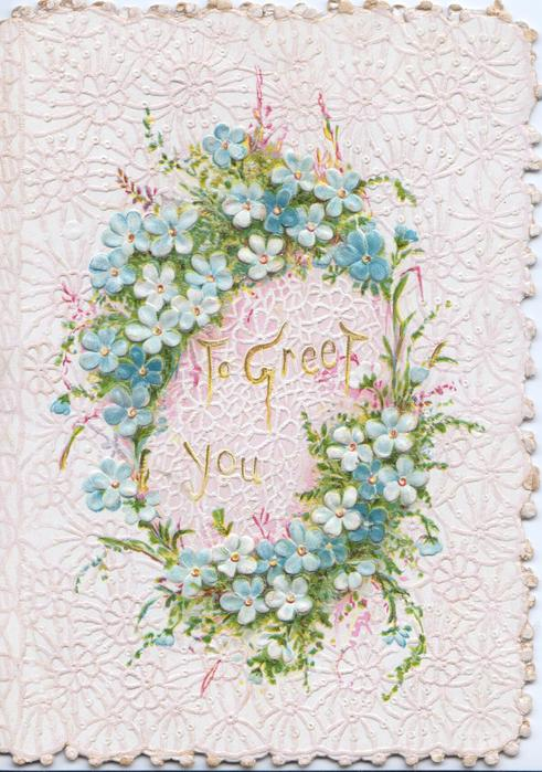 TO GREET YOU in gilt centrally in ring of forget-me-nots & ferns, background stylised floral  & cobweb design