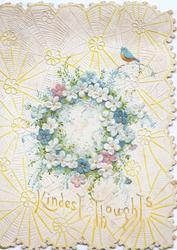 KINDEST THOUGHTS in yellow, forget-me-nots & ferns in circular design, tiny bird above right, yellow floral cobewbb design as background