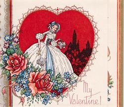 MY VALENTINE! woman in white dress holds basket & parasol, red heart behind, roses & blue flowers left