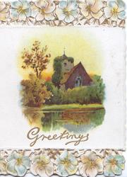 GREETINGS in gilt below rural inset of church across water, marginal forget-me-not design top & bottom , perforated