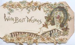 WITH BEST WISHES in gilt (W,B,W, illuminated)  forget-me-nots & stylised ivy design above & below, glittered gilt horseshoe