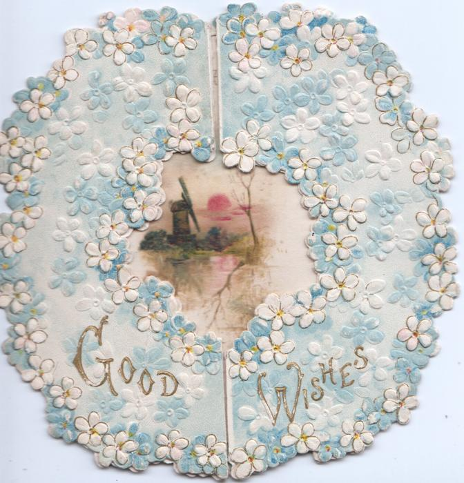 GOOD WISHES in gilt across two flaps below blue forget-me-not design, large perforation, reveals winter evening rural insetwith windmill