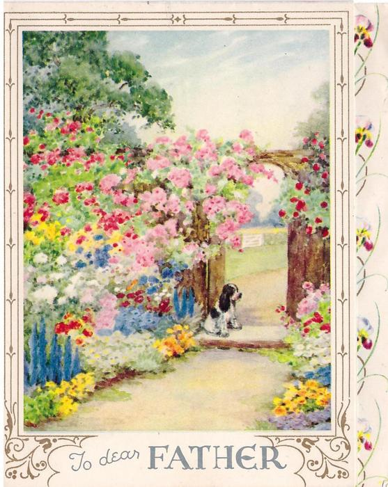 TO DEAR FATHER black & white dog sits at gate, prominent flower garden left, panel of irises right