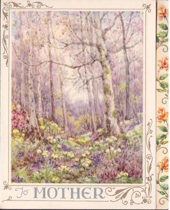 TO MOTHER  woodland scene spotted with yellow & purple flowers, panel of orange roses right