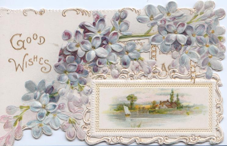 GOOD WISHES in gilt, perforated forget-me-nots, rural watery inset in white margined panel