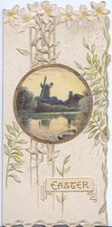 EASTER in gilt lower right, white campions  & perforated design behind circular  watery rural inset, windmill