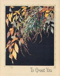TO GREET YOU golden leaves & floral sprays hang down from from top right, black background