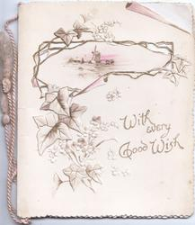 WITH EVERY GOOD WISH  in gilt, stylised embossed ivy & flowers round & below rural inset with windmill