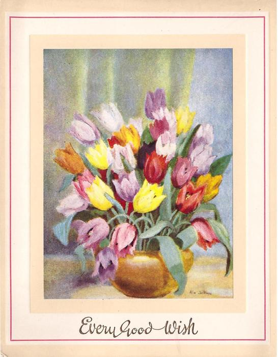 EVERY GOOD WISH opt. in gilt, many colours of tulips in bronze pot, cream & white border with pink accent