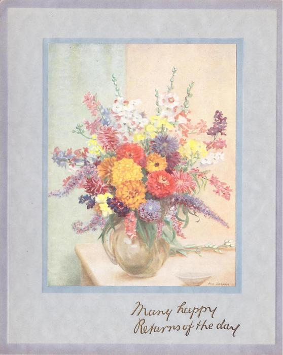 MANY HAPPY RETURNS OF THE DAY opt. in gilt, mixed flowers in glass vase, small saucer front right