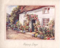 HAPPY DAYS white cottage lined with flowers, climbing roses over entrance