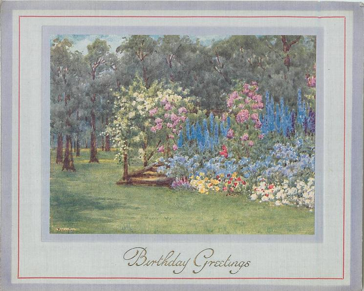 BIRTHDAY GREETINGS in gilt, park with flower bed right, grassy patch front & many trees behind