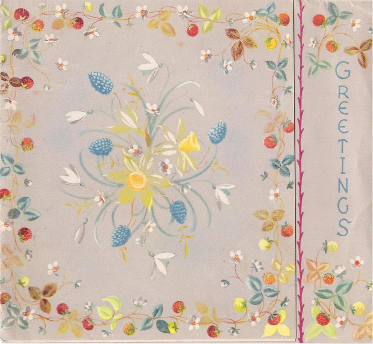 GREETINGS on decorative panel right, stylized pattern of daffodils, snowdrops &  muscari centre, strawberry plant border