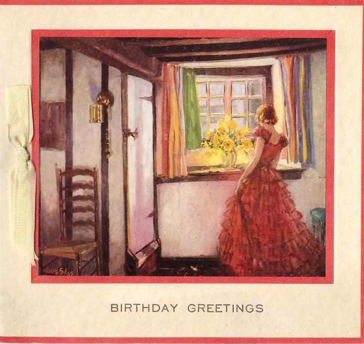 BIRTHDAY GREETINGS in gilt, woman in ruffled dress faces toward window, yellow flowers in vase on sill