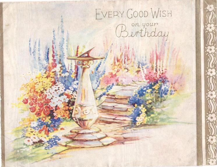 EVERY GOOD WISH ON YOUR BIRTHDAY  sundial on flower lined path