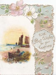 WITH BEST WISHES FOR YOUR HAPPINESS in gilt, pink & white wild roses in embossed design above & to right of sea-side inset