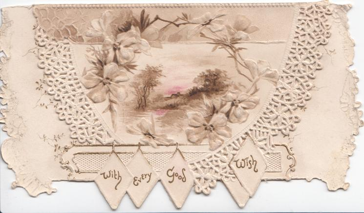 WITH EVERY GOOD WISH  in gilt on elaborate perforated design below white wild roses & rural inset