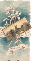 GREETING in gilt below stylised white iris, inset of watery rural scene & windmill over perforated white design