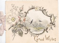 GOOD WISHES in gilt below white moss rose & bud left of large perforation revealing swallows over water on next page