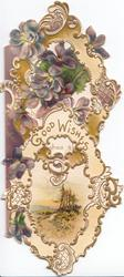 GOOD WISHES in gilt central on perforated designed front with many violets, rural inset below