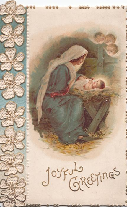 JOYFUL GREETINGS  Baby Jesus & Mary in stable 3 angels above right, embossed design of stylised flowers left
