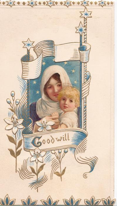 GOODWILL (G illuminated) large perforation  reveals Baby Jesus cuddled by Mary, framed  by embossed white & gilt design with lilies