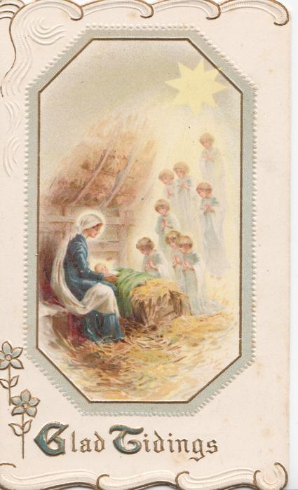 GLAD TIDINGS(G & T illuminated) inset of Mary with baby Jesus in stable visited by child angels,white, green & gilt design